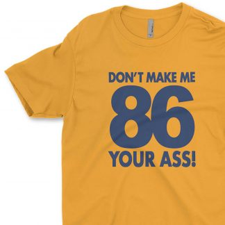 86 Your Ass Mens' Crew Neck T-Shirt