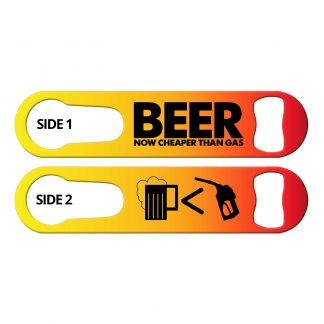 Beer Now Cheaper Than Gas Inked Bartender Speed Opener