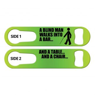 Blind Man Walks Into A Bar Inked Bartender Speed Opener