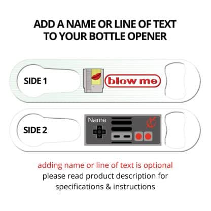 Blow Me Flat Speed Opener With Pour Spout Remover And Personalization
