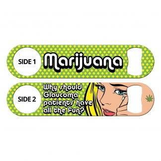 Marijuana Glaucoma Flat Speed Opener