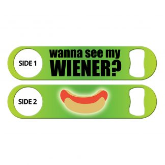 Wanna See My Wiener Funny Flat Speed Opener