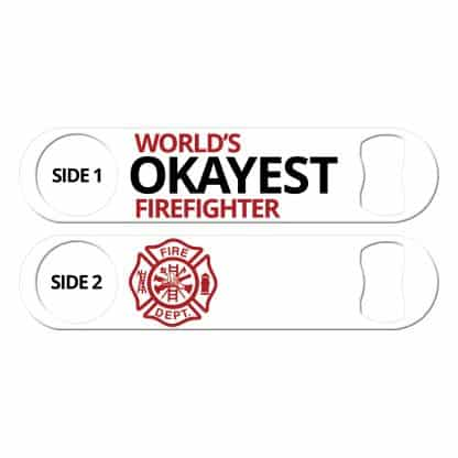 World's Okayest Firefighter Flat Speed Opener