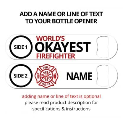 World's Okayest Firefighter Flat Speed Opener With Personalization