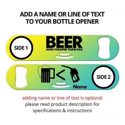 Beer Now Cheaper Than GasStrainer Bottle Opener With Personalization