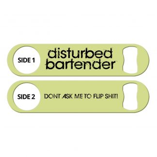 Disturbed Bartender Flip Shit Flat Speed Opener