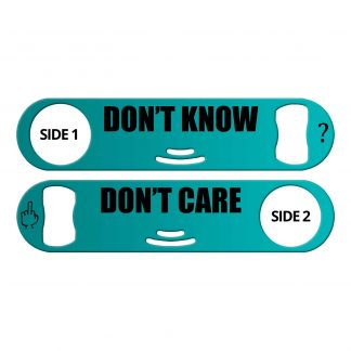 Don't Know Don't Care Flat Strainer Bottle Opener
