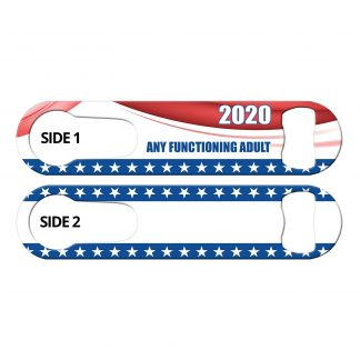 Functioning Adult Elections 2020 PSR Bottle Opener